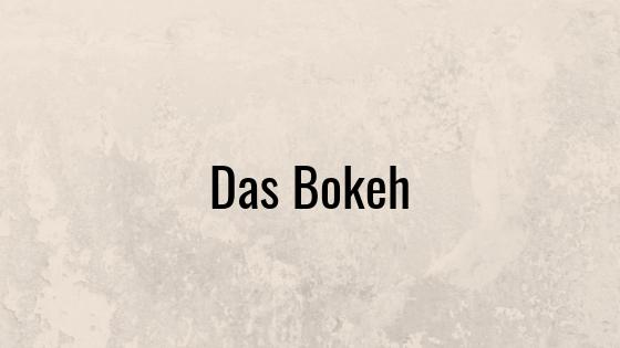 Das Bokeh