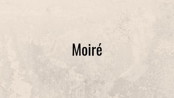 Moirè