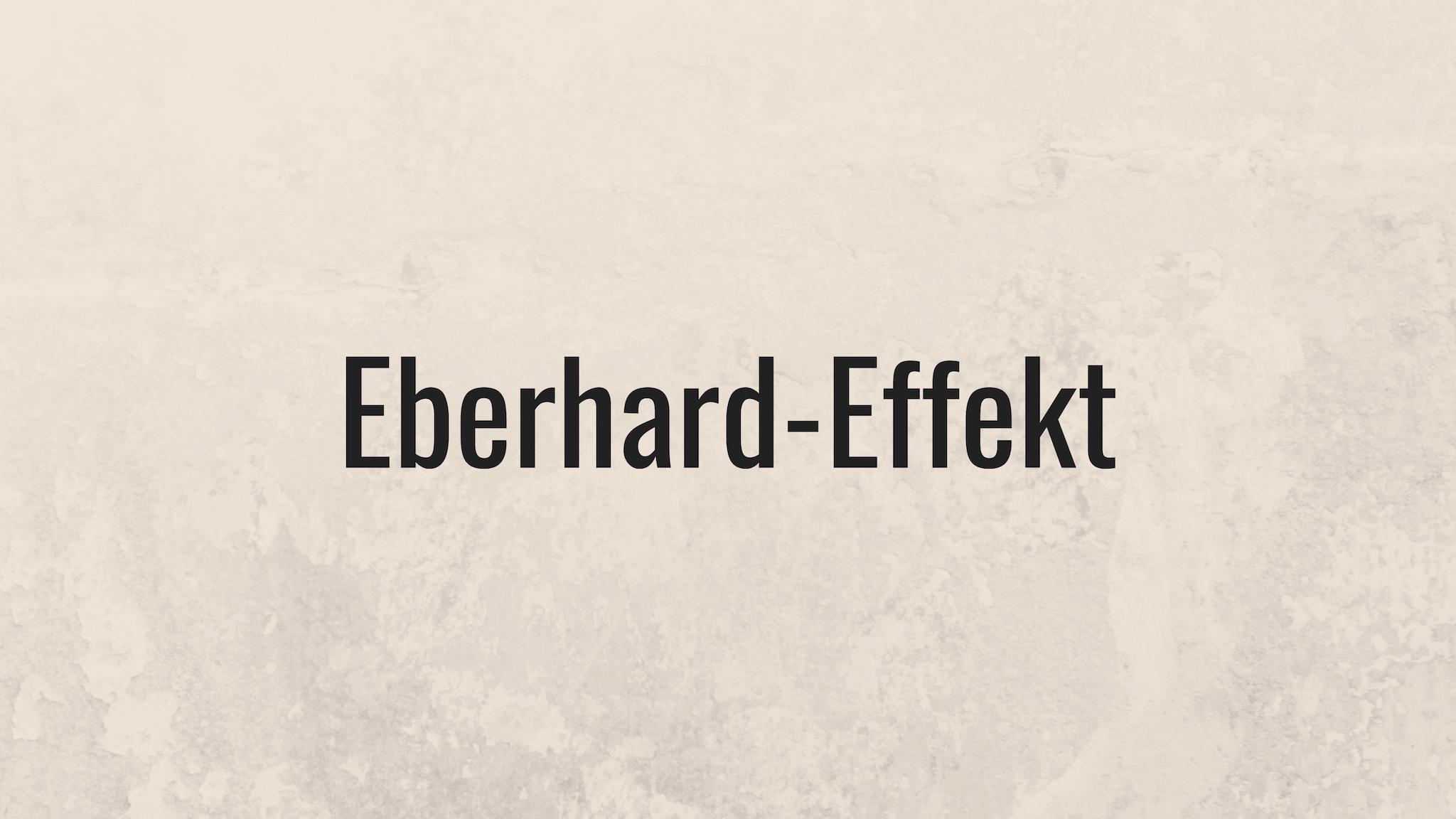 Was ist der Eberhard-Effekt?
