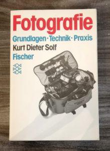 Fotografie - Grundlagen, Technik, Praxis - Kurt Dieter Solf