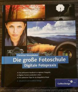 Christian Westphalen - Die große Fotoschule - Digitale Fotopraxis
